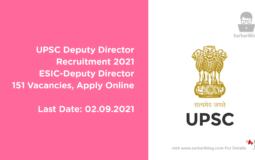 UPSC Deputy Director Recruitment 2021, ESIC-Deputy Director, 151 Vacancies, Apply Online