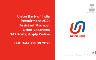 Union Bank of India Recruitment 2021, Assistant Manager & Other Vacancies, 347 Posts, Apply Online