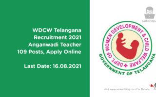 WDCW Telangana Recruitment 2021 – Anganwadi Teacher, 109 Posts, Apply Online @ www.wdcw.tg.nic.in