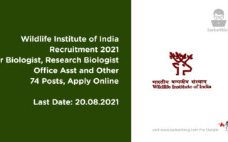 Wildlife Institute of India Recruitment 2021, Sr Biologist, Research Biologist, Office Asst and Other, 74 Posts, Apply Online