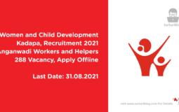 Women and Child Development Kadapa Recruitment 2021, Anganwadi Workers and Helpers, 288 Vacancy, Apply Offline