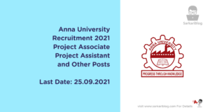 Anna University Recruitment 2021 Project Associate, Project Assistant, and Other Posts