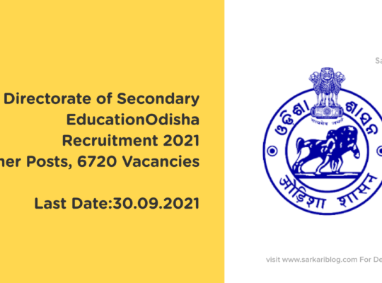 Directorate of Secondary Education Odisha Recruitment 2021, Teacher Posts, 6720 Vacancies