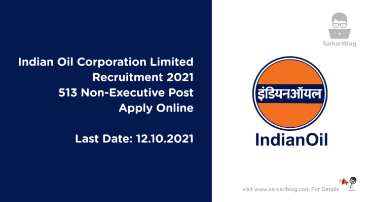 Indian Oil Corporation Limited Recruitment 2021, 513 Non-Executive Post, Apply Online