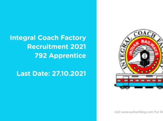 Integral Coach Factory Recruitment 2021, Apprentice 792 Vacancies
