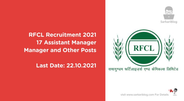 RFCL Recruitment 2021 – 17 Assistant Manager, Manager, and Other Posts