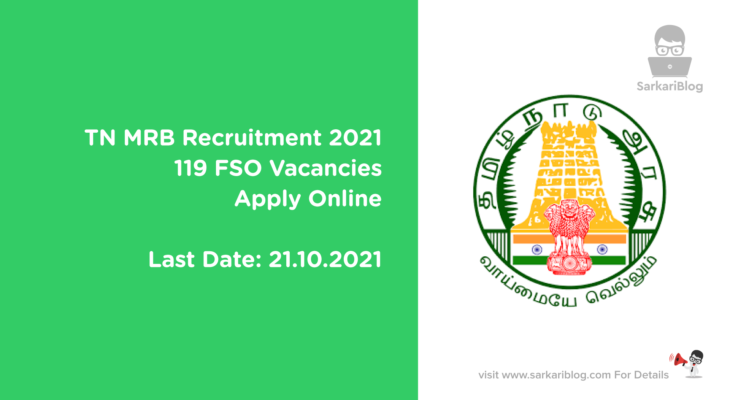 TN MRB Recruitment 2021, 119 FSO Vacancies, Apply Online