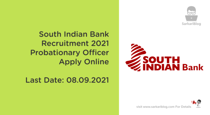 South Indian Bank Recruitment 2021, Probationary Officer, Apply Online