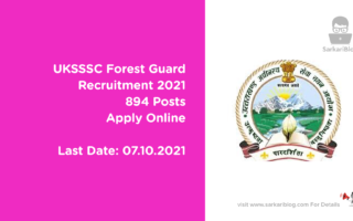 UKSSSC Forest Guard Recruitment 2021, 894 Posts, Apply Online
