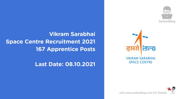 Vikram Sarabhai Space Centre Recruitment 2021, 167 Apprentice Posts