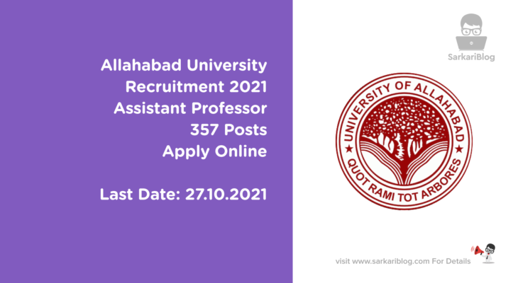 Allahabad University Recruitment 2021, Assistant Professor, 357 Posts, Apply Online