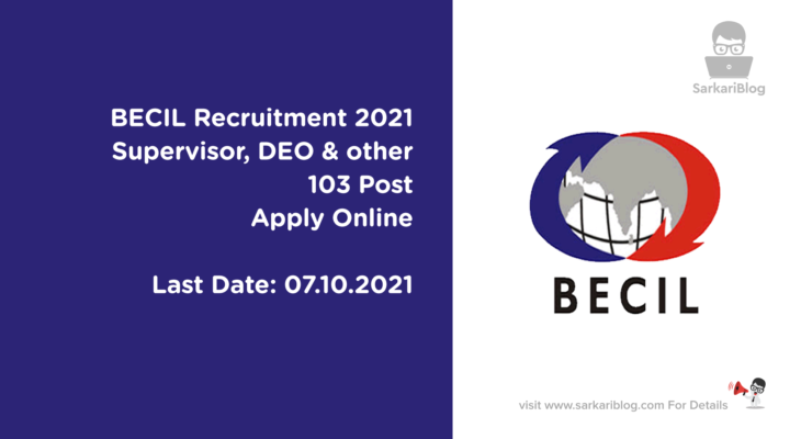 BECIL Recruitment 2021, Supervisor, DEO and Other, 103 Post