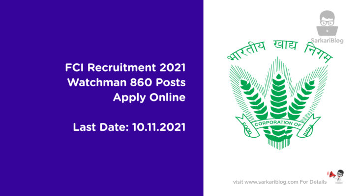 FCI Recruitment 2021, Watchman 860 Posts, Apply Online