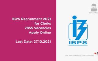 IBPS Recruitment 2021 for Clerks | 7855 Vacancies | Apply Online | Last Date 27 October 2021