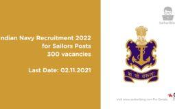 Indian Navy Recruitment 2022 for Sailors Posts | 300 vacancies | Last Date 02.11.2021