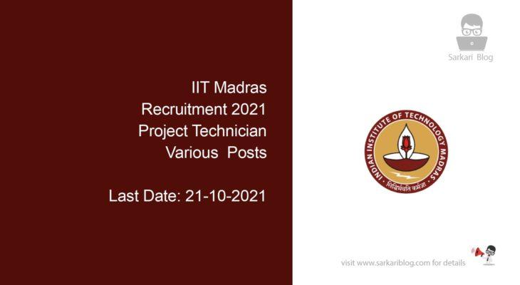 IIT Madras Recruitment 2021, Various  Project Technician Posts