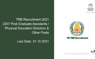 TRB Recruitment 2021, 2207 Post Graduate Assistants / Physical Education Directors & Other Post