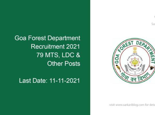 Goa Forest Department Recruitment 2021 , 79 MTS, LDC & Other Posts