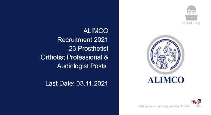 ALIMCO Recruitment 2021, 23 Prosthetist, Orthotist Professional & Audiologist Posts