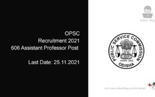 OPSC Recruitment 2021, 606 Assistant Professor Post