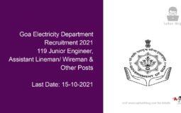 Goa Electricity Department Recruitment 2021, 119 Junior Engineer, Assistant Lineman / Wireman & Other Posts