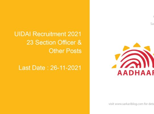 UIDAI Recruitment 2021, 23 Section Officer & Other Posts