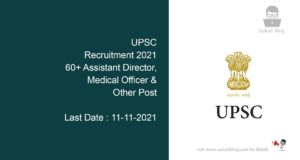 UPSC Recruitment 2021, 60+ Assistant Director, Medical Officer & Other Post