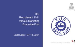 TIIC Recruitment 2021,  Various Marketing Executive Post