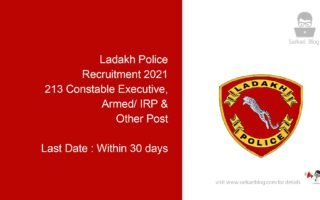 Ladakh Police Recruitment 2021 , 213 Constable Executive, Armed/ IRP & Other Post
