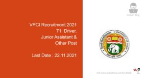 VPCI Recruitment 2021, 71 Driver, Junior Assistant & Other Post